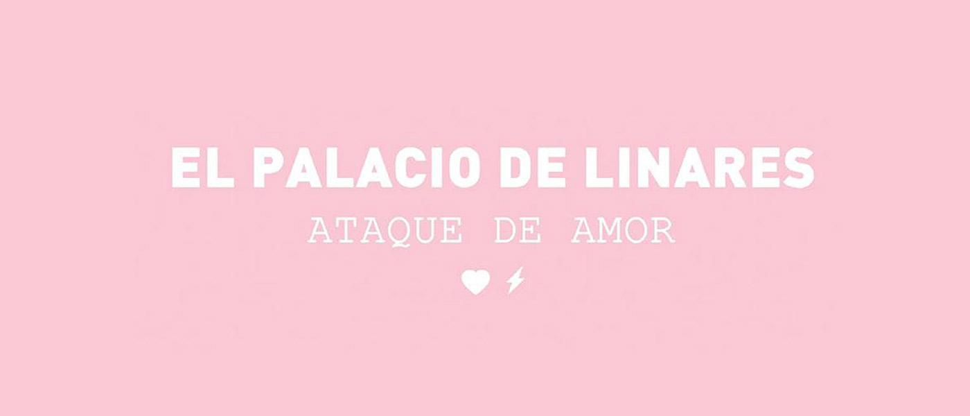 """El Palacio de Linares: """"Ataque de Amor"""""""